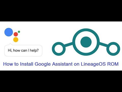 How to Install Google Assistant on Lineage OS 14 1