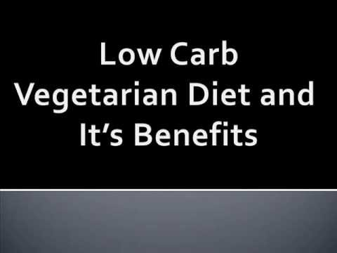 Low Carb Vegetarian Diet and Its Benefits