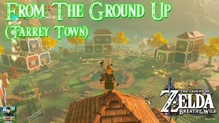 Zelda Breath of the Wild - Tarrey Town (From The Ground Up Sidequest) Unlocks Secret Shop!