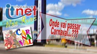 Itnet nas ruas: onde você vai passar o carnaval?