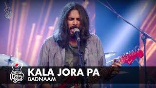 Badnaam | Kala Jora Pa | Full Version | Pepsi Battle of the Bands | Season 2