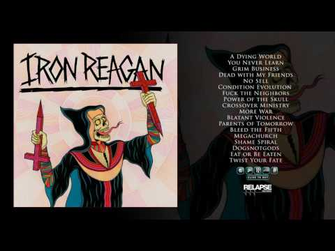 IRON REAGAN - Crossover Ministry [Full Album Stream]