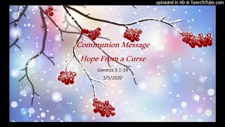Hope From a Curse Gen. 3:1-24 1/5/20