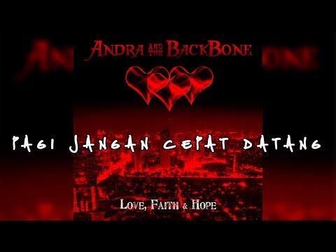 Andra And The Backbone   Pagi Jangan Cepat Datang [LIRIK]