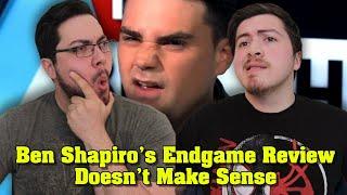 Ben Shapiro's Avengers: Endgame Review Doesn't Make Sense