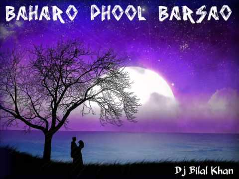 Baharo Phool Barsao (Dj Bilal Khan)