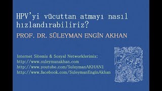 HPV'yi vücuttan atmayı nasıl hızlandırabiliriz? - Prof. Dr. Süleyman Engin Akhan