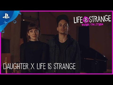 Life is Strange: Before the Storm - Daughter x Life is Strange | PS4