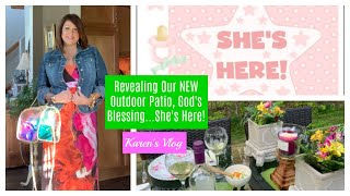 Karen's Vlog: Revealing Our NEW Outdoor Patio & God's Blessing (She's Here)! 2019