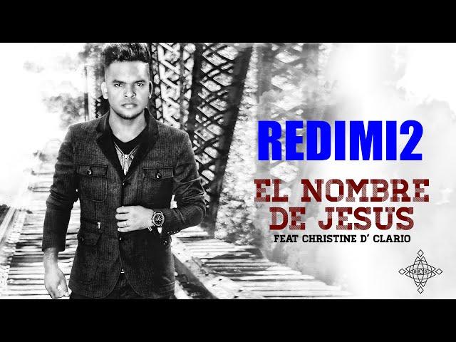 TRACK 2. EL NOMBRE DE JESUS - REDIMI2 feat. CHRISTINE D'CLARIO