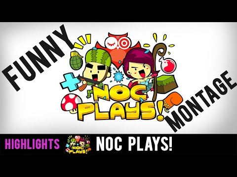 NOC Plays Funny Montage/Highlights!