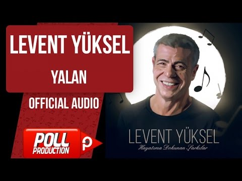 Levent Yüksel - Yalan - ( Official Audio )