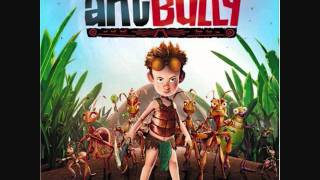 The Ant Bully Soundtrack - 27. Bullies and Sweet Rock