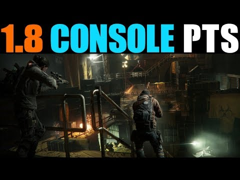 THE DIVISION - HOW TO GET & PLAY 1.8 CONSOLE PTS! (OFFICIAL 1.8 CONSOLE PTS RELEASE DATE)