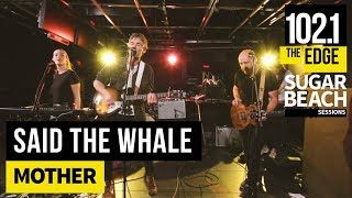 Said the Whale - Mother (Live at the Edge)