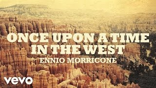 Ennio Morricone - Once Upon a Time in The West - C