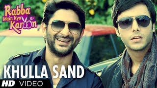 Rabba Main Kya Karoon - Khulla Sand Video Song | Rabba Main Kya Karoon | Arshad Warsi, Akash Chopra