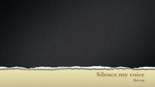 Watch Seven Silence My Voice video