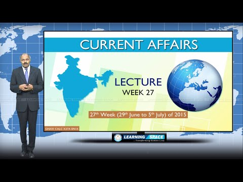 Current Affairs Lecture 27th Week (29th Jun to 5th July) of 2015