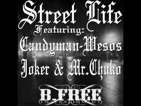 Street Life -candyman,wesos,joker & Mr.chuko video