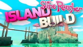 Slime Rancher Mods - BETTERBUILD ISLAND BUILDING - Modded Map - Slime Rancher Mods Gameplay