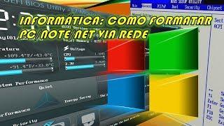Informática: como formatar PC/NOTE/NET via rede, Inédito#
