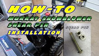 Shear Pin Replacement On Murray Snowblowers