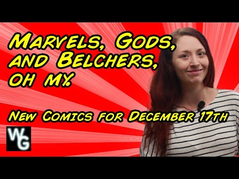 Marvels, Gods, and Belchers - New Comics for December 17th