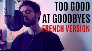 Download Lagu SAM SMITH - TOO GOOD AT GOODBYES (API french version) Gratis STAFABAND
