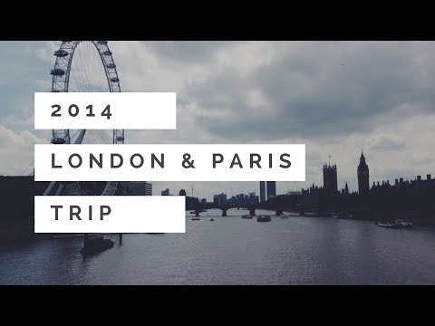 Paris and London Trip - Summer 2014 Vlog