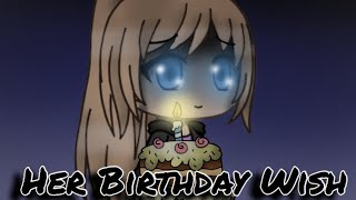 ~Her Birthday Wish~ /Gacha Life mini movie\