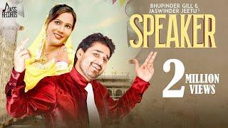 Speaker | (Full HD) | Bhupinder Gill & Jaswinder Jeetu  |  New Punjabi Songs 2018