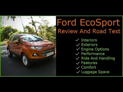 Ford EcoSport Review And Test Drive Video- Interiors, Exteriors, Ride, Handling And Features