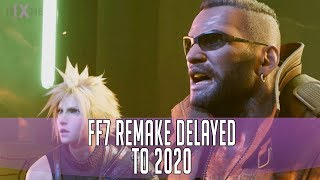 RUMOR Final Fantasy 7 Remake Delayed To 2020