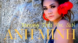 Anh Minh - Dancing Into The Sun