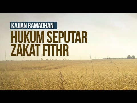 Hukum Seputar Zakat Fithr - Ustadz Ahmad Zainuddin Al-Banjary