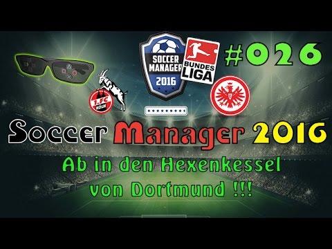 Soccer Manager 2016 - #026 Ab in den Hexenkessel von Dortmund