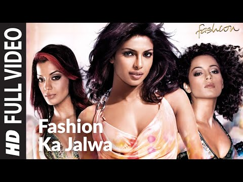 Fashion Ka Jalwa Full Song Fashion