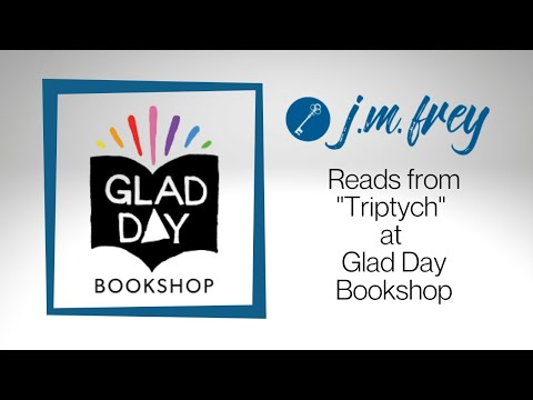 "J.M. Frey reads from ""Triptych"" at Glad Day Book Shop"