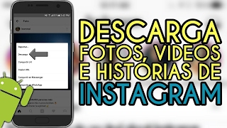 DESCARGA FOTOS, VIDEOS E HISTORIAS DE INSTAGRAM DESDE LA APP - Android 2017