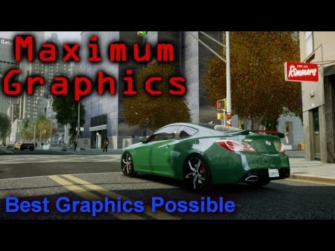 GTA IV Maximum Graphics (Best Graphics Possible) (2013 Graphics Mod)