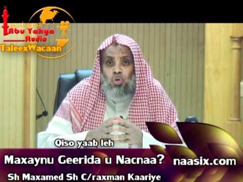 Qiso yaab leh Maxaynu Geerida u Nacnaa