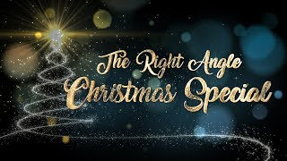 THE RIGHT ANGLE CHRISTMAS SPECIAL 2017