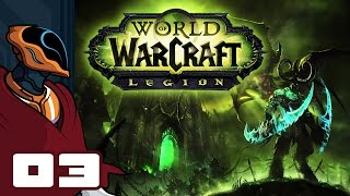 Let's Play World of Warcraft: Legion - PC Gameplay Part 3 - Freedom At Last!