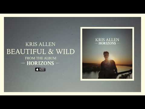 Kris Allen - Beautiful And Wild