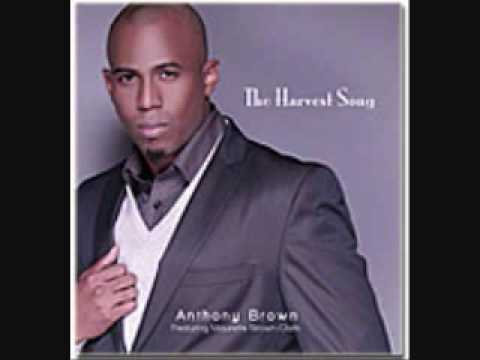 Anthony Brown feat Maurette Brown Clark The Harvest Song