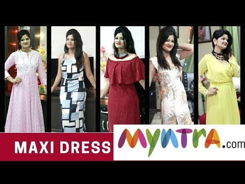 MAXI DRESS LOOKBOOK || SummerStyles || Myntra haul 2018