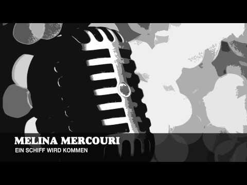 Melina Mercouri - Ein Schiff Wird Kommen