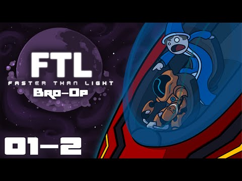 Boarding Party! - Let's Play: FTL: Faster Than Light Advanced Edition Bro-Op - Part 1-2