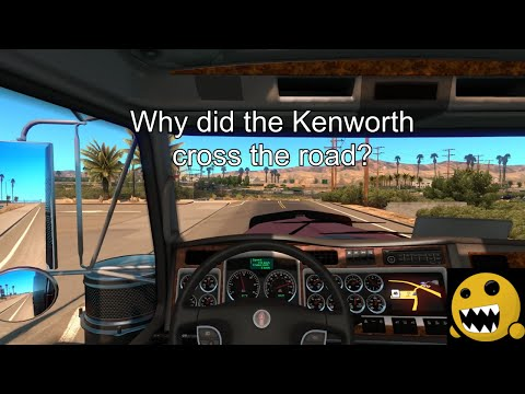 American Truck Simulator - Why did the Kenworth cross the road?